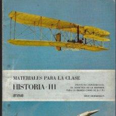Libros: MATERIALES PARA LA CLASE - HISTORIA III - PRIMER CURSO DE B.U.P. - EDITORIAL ANAYA - 1978. Lote 254746710