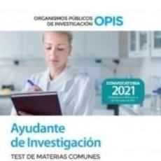 Libros: AYUDANTE DE INVESTIGACIÓN DE LOS ORGANISMOS PÚBLICOS DE INVESTIGACIÓN. TEST DEL TEMARIO DE MATERIAS. Lote 254914350