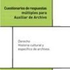 Libros: CUESTIONARIOS DE RESPUESTAS MÚLTIPLES PARA AUXILIAR DE ARCHIVO. DERECHO, HISTORIA CULTURAL Y. Lote 254926210