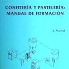 Libros: CONFITERÍA Y PASTELERÍA: MANUAL DE FORMACIÓN PROFESIONAL. Lote 262690635