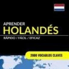 Libros: APRENDER HOLANDES - RAPIDO / FACIL / EFICAZ: 2000 VOCABLOS CLAVES. Lote 262690715