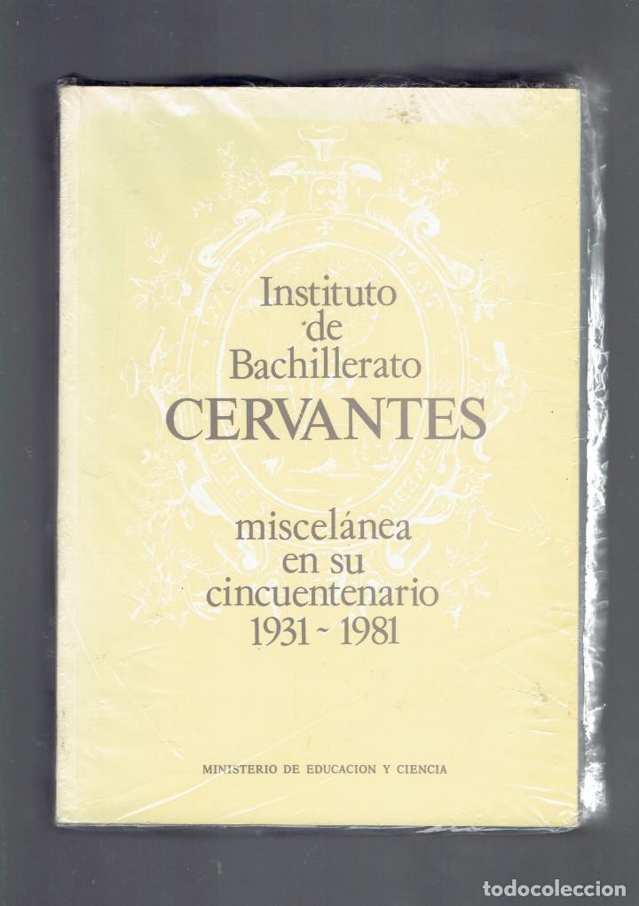 INSTITUTO DE BACHILLERATO CERVANTES MISCELANEA EN SU CINCUENTENARIO 1931-1981 (Libros Nuevos - Libros de Texto - Bachillerato)