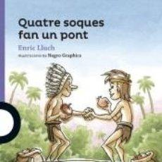 Libros: QUATRE SOQUES FAN UN PONT. Lote 262904110