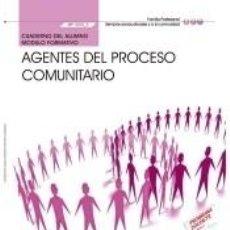 Libros: CUADERNO DEL ALUMNO. AGENTES DEL PROCESO COMUNITARIO (MF1020_3). CERTIFICADOS DE PROFESIONALIDAD.. Lote 263234290