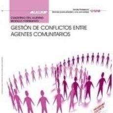Libros: CUADERNO DEL ALUMNO. GESTIÓN DE CONFLICTOS ENTRE AGENTES COMUNITARIOS (MF1025_3). CERTIFICADOS DE. Lote 263234295