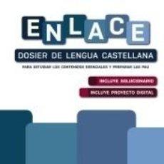 Libros: ENLACE. DOSIER DE LENGUA CASTELLANA. BACHILLERATO. Lote 263255860