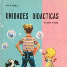 Libros: UNIDADES DIDACTICAS 4* EGB. ALVAREZ MIÑÓN. AÑO: 1966. ORIGINAL. Lote 263550660