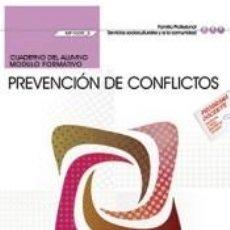 Libros: CUADERNO DEL ALUMNO. PREVENCIÓN DE CONFLICTOS (MF1039_3). CERTIFICADOS DE PROFESIONALIDAD.. Lote 263669540