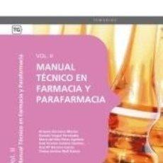Libros: MANUAL TÉCNICO EN FARMACIA Y PARAFARMACIA. VOL. II. Lote 263669545