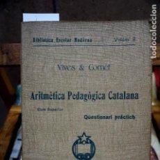 Libros: VIVES I CORNET.ARITMETICA PEDAGOGICA CATALANA.CURS SUPERIOR. QUESTIONARI PRACTICH.. Lote 264162188