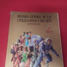 Libros: LIBRO HISTORIA GENERAL DE LAS CIVILIZACIONES Y DEL ARTE 1 BUP. Lote 265352909