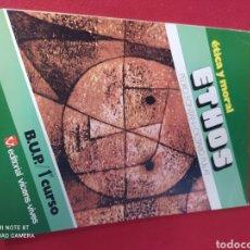 Libros: LIBRO ÉTICA Y MORAL ETHOS 1 BUP. Lote 265410574
