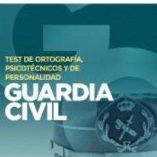 Livros: GUARDIA CIVIL. TEST DE ORTOGRAFÍA, PSICOTÉCNICOS Y DE PERSONALIDAD. Lote 265761884