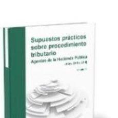 Libros: SUPUESTOS PRÁCTICOS SOBRE PROCEDIMIENTO TRIBUTARIO: AGENTES DE LA HACIENDA PÚBLICA (AÑOS 2013-2019). Lote 267884259