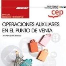 Libros: MANUAL. OPERACIONES AUXILIARES EN EL PUNTO DE VENTA (MF1327_1). CERTIFICADOS DE PROFESIONALIDAD.. Lote 267910639