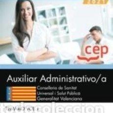 Libros: AUXILIAR ADMINISTRATIVO/A. CONSELLERIA DE SANITAT UNIVERSAL I SALUT PÚBLICA. GENERALITAT. Lote 268289669
