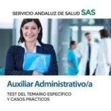 Libros: AUXILIAR ADMINISTRATIVO/A DEL SERVICIO ANDALUZ DE SALUD. TEST DEL TEMARIO ESPECÍFICO Y CASOS. Lote 268314694