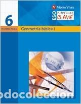 CUADERNO CLAVE C-6. GEOMETRIA BASICA I. MATEMATICAS (Libros Nuevos - Libros de Texto - Infantil y Primaria)