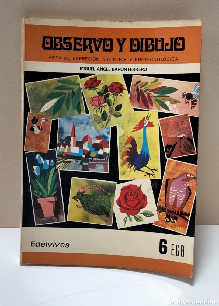 OBSERVÓ Y DIBUJO. EDELVIVES 6EGB (Libros Nuevos - Libros de Texto - ESO)