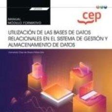 Libros: MANUAL. UTILIZACIÓN DE LAS BASES DE DATOS RELACIONALES EN EL SISTEMA DE GESTIÓN Y ALMACENAMIENTO DE. Lote 269233258