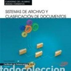 Libros: CUADERNO DEL ALUMNO. SISTEMAS DE ARCHIVO Y CLASIFICACIÓN DE DOCUMENTOS (UF0347: TRANSVERSAL).. Lote 269233263