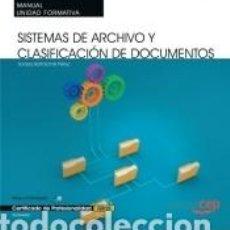 Libros: MANUAL. SISTEMAS DE ARCHIVO Y CLASIFICACIÓN DE DOCUMENTOS (UF0347: TRANSVERSAL). CERTIFICADOS DE. Lote 269233273