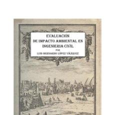Libros: EVALUACION DE IMPACTO AMBIENTAL EN INGENIERÍA CIVÍL. Lote 270144308