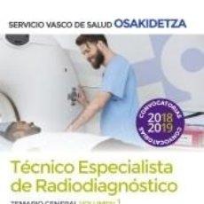 Libros: TÉCNICOS ESPECIALISTAS DE RADIODIAGNÓSTICO DEL SERVICIO VASCO DE SALUD-OSAKIDETZA. TEMARIO GENERAL. Lote 270562123