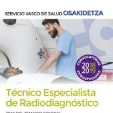 Libros: TÉCNICOS ESPECIALISTAS DE RADIODIAGNÓSTICO DEL SERVICIO VASCO DE SALUD-OSAKIDETZA. TEST TEMARIO. Lote 270562168