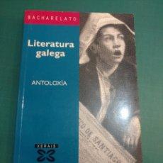Libros: LITERATURA GALEGA . ANTOLOXIA..BACHARELATO .ED. XERAIS 2000. Lote 271627438