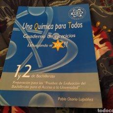 Libros: UNA QUÍMICA PARA TODOS,LIBRO DE EJERCICIOS, PRIMERO Y SEGUNDO DE BACHILLERATO. Lote 271812908