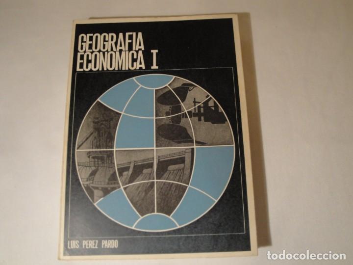 GEOGRAFÍA ECONÓMICA I. PRIMER CURSO. AUTOR: D. LUIS PÉREZ PARDO. AÑO 1972. (Libros Nuevos - Libros de Texto - Ciclos Formativos - Grado Superior)