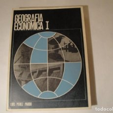 Libros: GEOGRAFÍA ECONÓMICA I. PRIMER CURSO. AUTOR: D. LUIS PÉREZ PARDO. AÑO 1972.. Lote 273166818