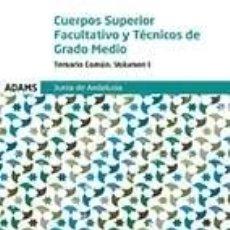 Libros: TEMARIO COMÚN I CUERPOS SUPERIOR FACULTATIVO Y DE TÉCNICOS DE GRADO MEDIO DE LA JUNTA DE ANDALUCÍA. Lote 276665003