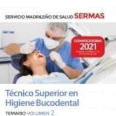Libros: TÉCNICO SUPERIOR EN HIGIENE BUCODENTAL. TEMARIO VOLUMEN 2. SERVICIO MADRILEÑO DE SALUD (SERMAS). Lote 276823643