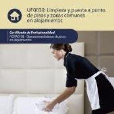 Libros: LIMPIEZA Y PUESTA A PUNTO DE PISOS Y ZONAS COMUNES EN ALOJAMIENTOS. HOTA0108 - OPERACIONES BÁSICAS. Lote 276909838