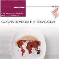 Libros: CUADERNO DEL ALUMNO. COCINA ESPAÑOLA E INTERNACIONAL (UF0071). CERTIFICADOS DE PROFESIONALIDAD.. Lote 277013753
