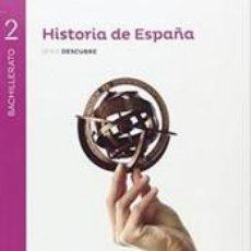 Libros: HISTORIA DE ESPAÑA 2º BACHILLERATO. SERIE DESCUBRE, PROYECTO SABER HACER. Lote 277576343