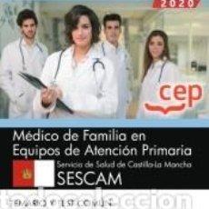 Libros: MÉDICO DE FAMILIA EN EQUIPOS DE ATENCIÓN PRIMARIA. SERVICIO DE SALUD DE CASTILLA-LA MANCHA. SESCAM.. Lote 278757693