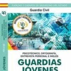 Libros: GUARDIAS JÓVENES DE LA GUARDIA CIVIL. PSICOTÉCNICO, ORTOGRAFÍA Y ENTREVISTA PERSONAL E INGLÉS.. Lote 278873828