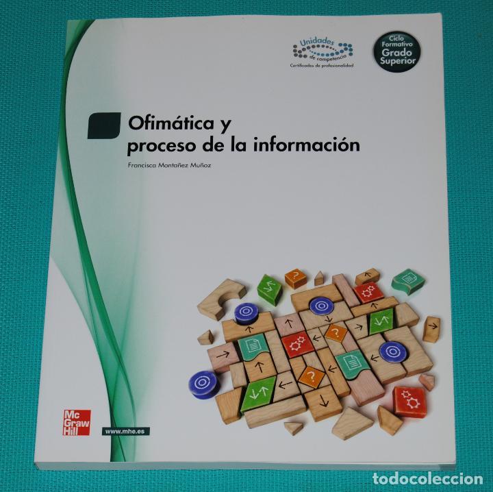 OFIMÁTICA Y PROCESO DE LA INFORMACIÓN (Libros Nuevos - Libros de Texto - Ciclos Formativos - Grado Superior)