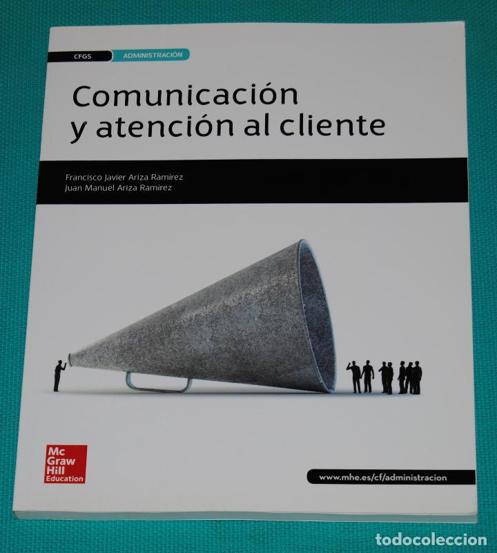 COMUNICACIÓN Y ATENCIÓN AL CLIENTE (Libros Nuevos - Libros de Texto - Ciclos Formativos - Grado Superior)