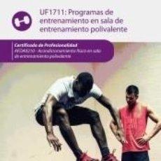 Libros: PROGRAMAS DE ENTRENAMIENTO EN SALA DE ENTRENAMIENTO POLIVALENTE. CERTIFICADOS DE PROFESIONALIDAD.. Lote 287983758