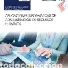 Libros: CUADERNO DEL ALUMNO. APLICACIONES INFORMÁTICAS DE ADMINISTRACIÓN DE RECURSOS HUMANOS (UF0344).. Lote 288019933