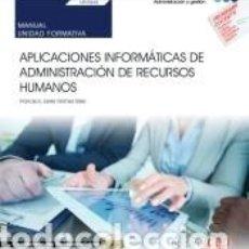 Libros: MANUAL. APLICACIONES INFORMÁTICAS DE ADMINISTRACIÓN DE RECURSOS HUMANOS (UF0344). CERTIFICADOS DE. Lote 288020018