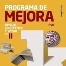 Libros: CÓDIGO BRUÑO PROGRAMA DE MEJORA ÁMBITO LINGÜÍSTICO Y SOCIAL ESO NIVEL II. Lote 288439298
