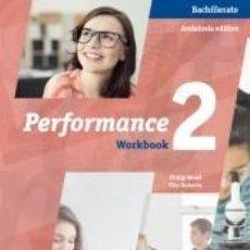 Libros: PERFORMANCE, 2 BACHILLERATO. WORKBOOK. Lote 288633993