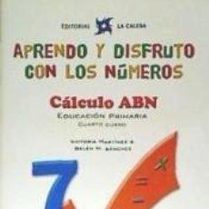 Libros: APRENDO Y DISFRUTO CON LOS NÚMEROS. CÁLCULO ABN 7. Lote 288634003
