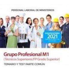 Libros: PERSONAL LABORAL GRUPO PROFESIONAL M1 (TÉCNICOS SUPERIORES/FP GRADO SUPERIOR). TEMARIO Y TEST PARTE. Lote 288900008