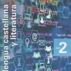 Libros: LENGUA CASTELLANA Y LITERATURA. 2 ESO. SAVIA NUEVA GENERACIÓN. ANDALUCÍA.. Lote 288912368